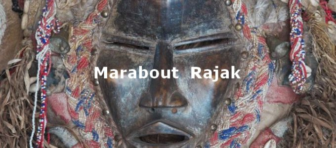 Présentation du Marabout Rajak